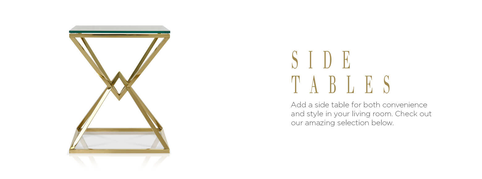 Side tables. Add a side table for both convenience and style in your living room. Check out our amazing selection below.