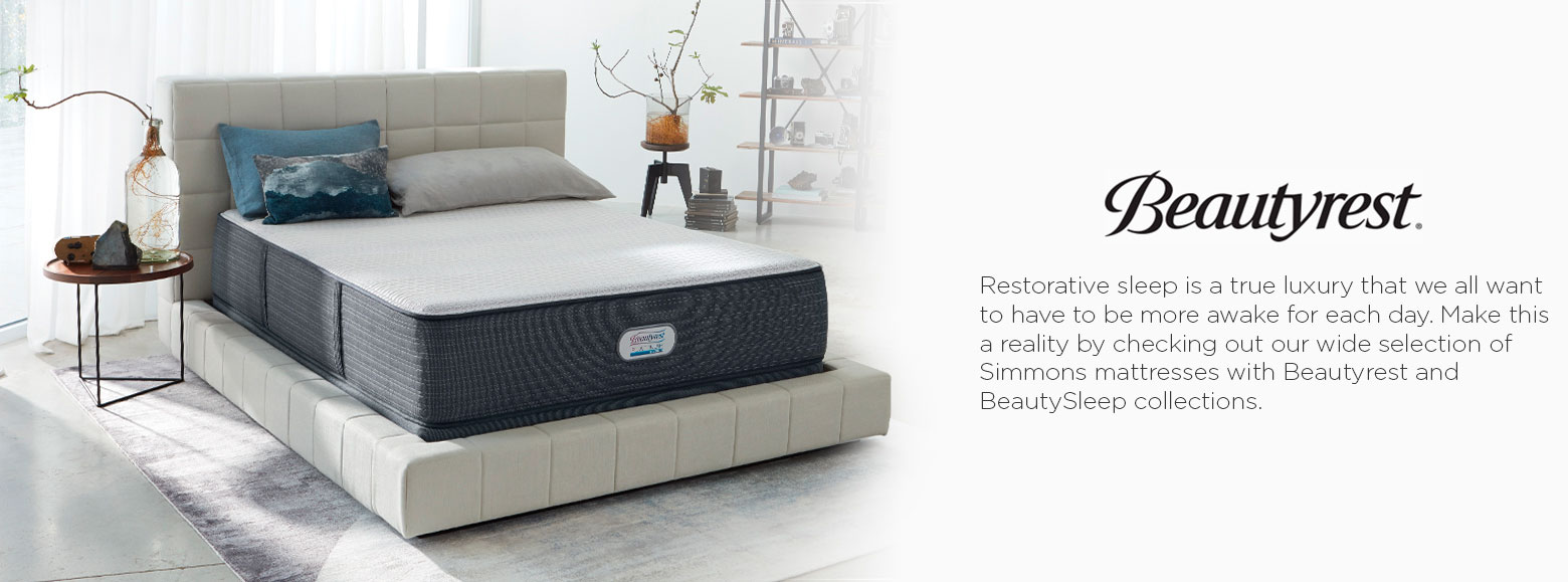 Beautyrest. Restorative sleep is a true luxury that we all want to have to be more awake for each day. Make this a reality by checking out our wide selection of simmons mattresses with beautyrest and beautysleep collections.