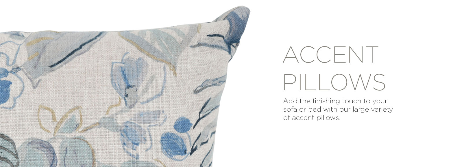 Accent pillows. Add the finishing touch to your sofa or bed with our large variety of accent pillows.