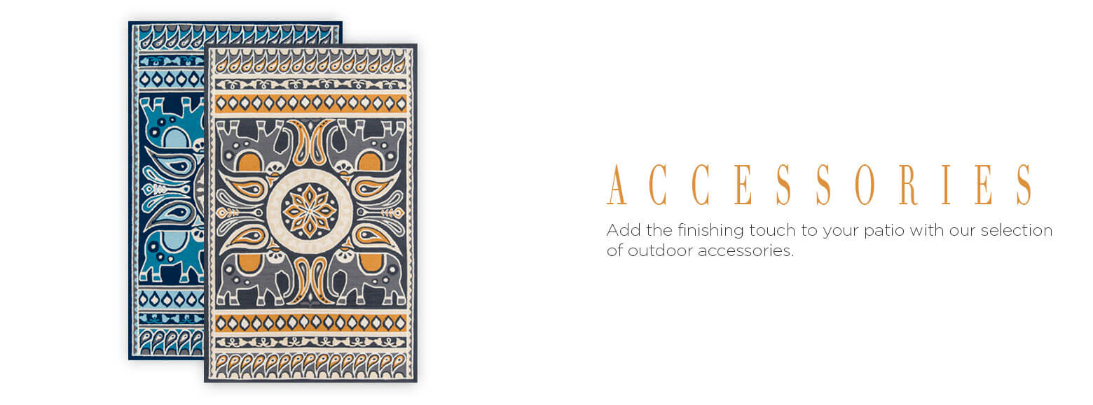 Accessories. Add the finishing touch to your patio with our selection of outdoor accessories.