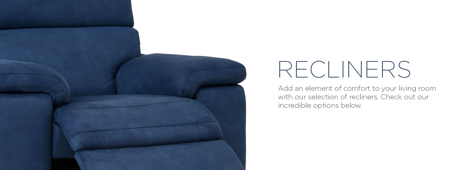 Recliners. Add an element of comfort to your living room with our selection of recliners. Check out our incredible options below.