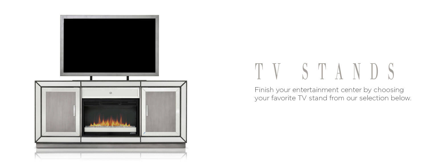 TV stands. Finish your entertainment center by choosing your favorite TV stand from our selection below.