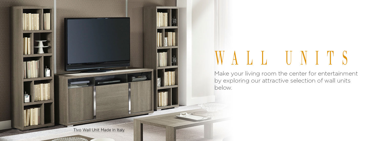 Wall Units. Make your living room the center for entertainment by exploring our attractive selection of wall units below. Tivo Wall Unit Made in Italy.